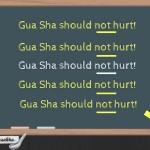Gua Sha Should Not Hurt Learn Gua Sha