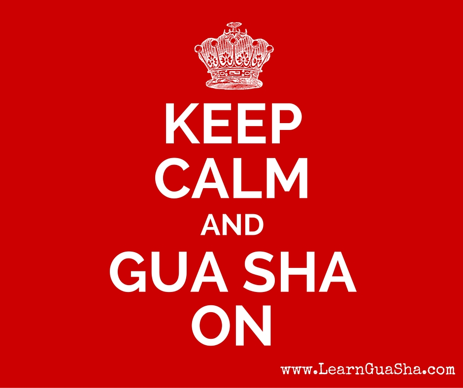 Keep Calm and Gua Sha On Learn Gua Sha